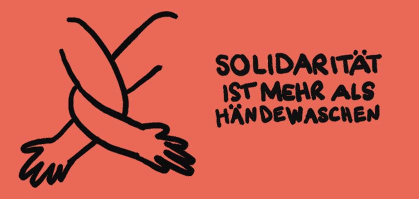 Solidarität ist mehr als (nur) Hände waschen